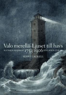 Arvostelu: Valo merellä – Suomen majakat 1753-1906